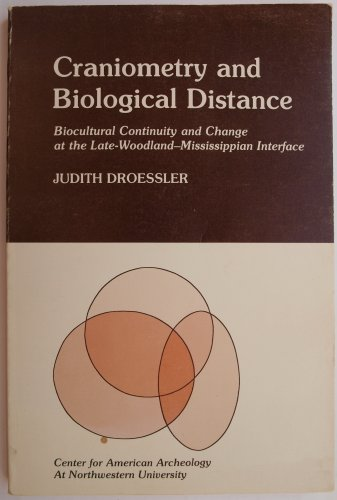 Craniometry and Biological Distance: Biocultural Continuity and Change at the Late- Woodland- ...