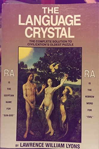 The Language Crystal: The Complete Solution to Civilization's Oldest Puzzle: Lyons, Lawrence ...