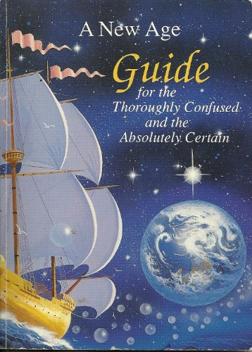 9780942133189: New Age Guide: For the Thoroughly Confused and Absolutely Certain