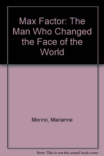 9780942139082: Max Factor: The Man Who Changed the Face of the World