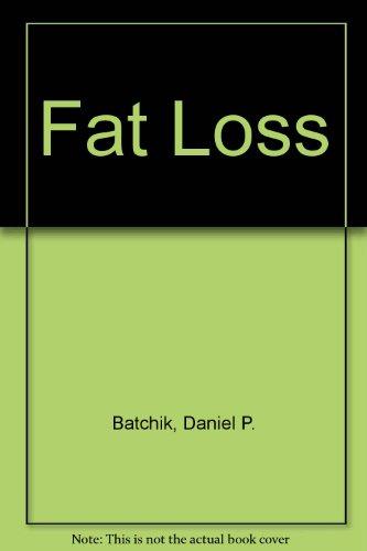Fat Loss: Batchik, Daniel P.