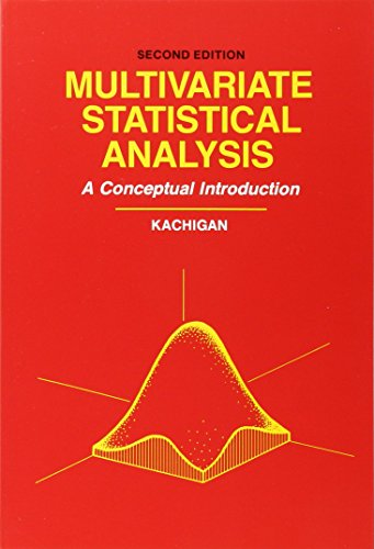 Multivariate Statistical Analysis: A Conceptual Introduction, 2nd: Sam Kash Kachigan