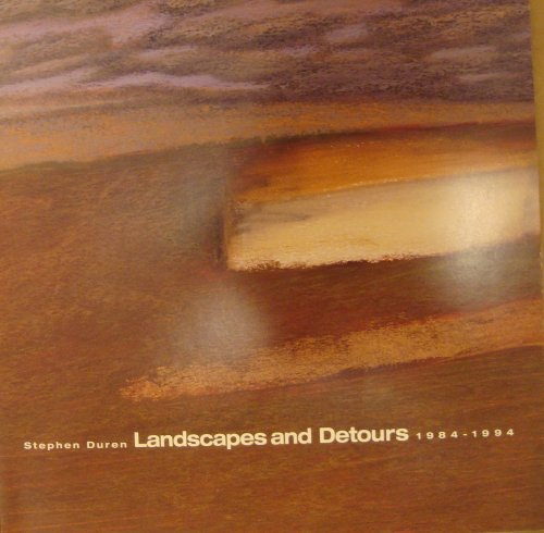 9780942159189: Stephen Duren: Landscapes and detours, 1984-1994