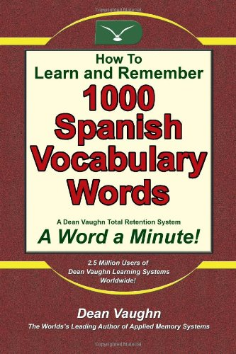 9780942168099: How to Learn and Remember 1000 Spanish Words (Volume 1)