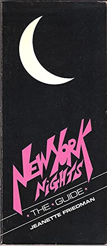 New York Nights: The Guide: Friedman, Jeanette
