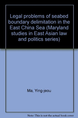 9780942182620: Legal problems of seabed boundary delimitation in the East China Sea (Maryland studies in East Asian law and politics series)