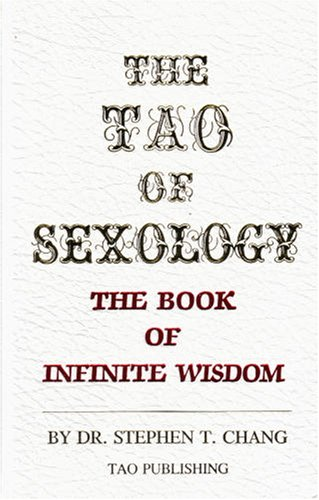 The Tao of Sexology: The Book of: Chang, Stephen Thomas
