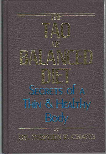 9780942196054: Tao of Balanced Diet: Secrets of a Thin and Healthy Body