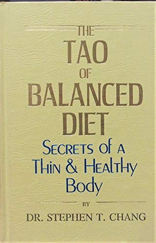 Tao of Balanced Diet: Secrets of a: Chang, Stephen Thomas