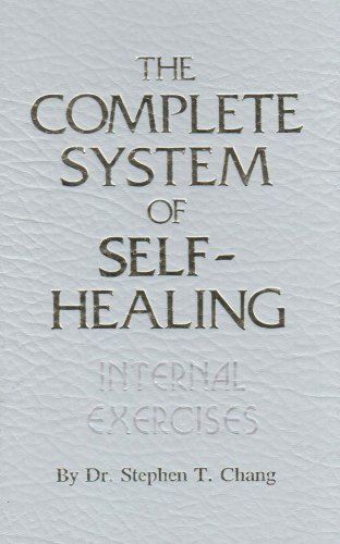 The Complete System of Self-Healing: Internal Exercises: Chang, Stephen Thomas