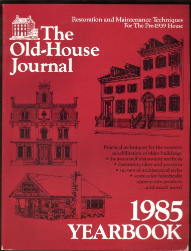 Restoration Manual No. 10: Old-House Journal, 1985: Old-House and Clem