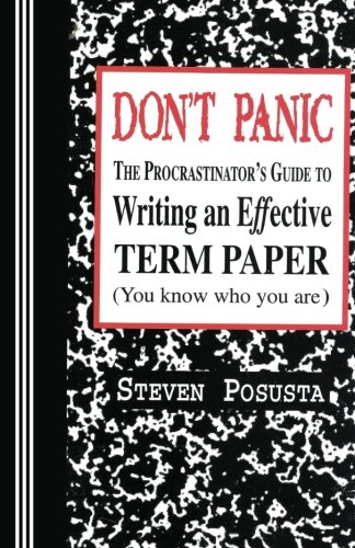 9780942208429: Don't Panic: The Procrastinator's Guide to Writing an Effective Term Paper
