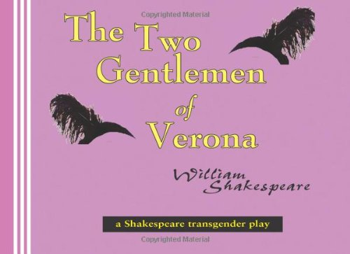 9780942208566: The Two Gentlemen of Verona: A Shakespeare transgender play
