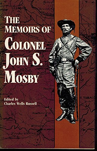 The Memoirs of Colonel John S. Mosby: Russell, Charles Wells, Editor