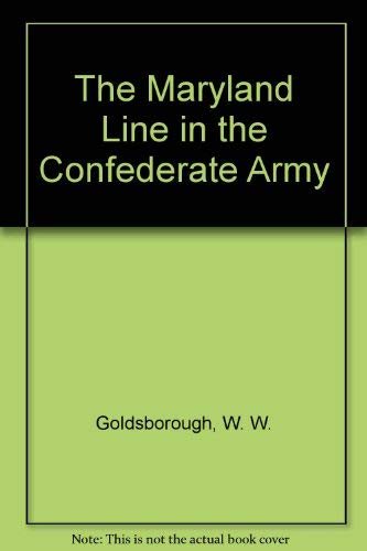 9780942211498: The Maryland Line in the Confederate Army