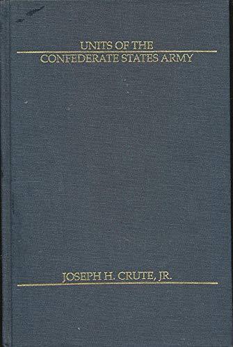 Units of the Confederate States Army: Crute, Joseph H., Jr.
