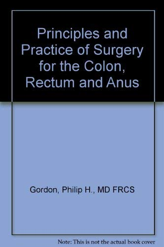 9780942219104: Principles and Practice of Surgery for the Colon, Rectum, and Anus