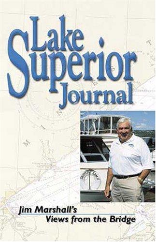9780942235401: Lake Superior Journal Jim Marshalls Views from the Bridge