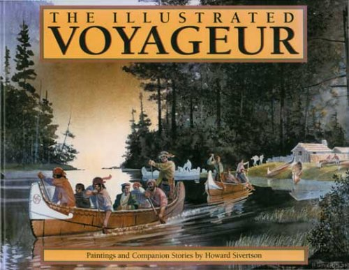 9780942235432: The Illustrated Voyageur: Paintings and Companion Stories