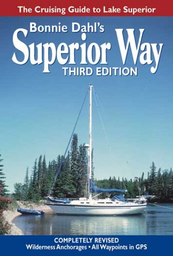 Superior Way: The Cruising Guide to Lake Superior: Dahl, Bonnie