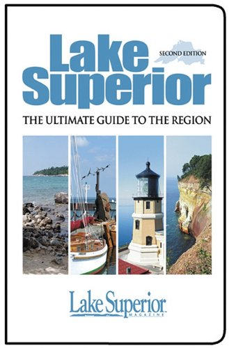 9780942235975: Lake Superior, The Ultimate Guide to the Region, Second Edition