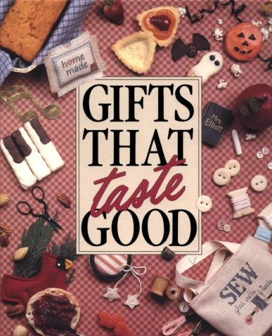 Gifts That Taste Good (9780942237092) by Leisure Arts; Anne Van Wagner Young