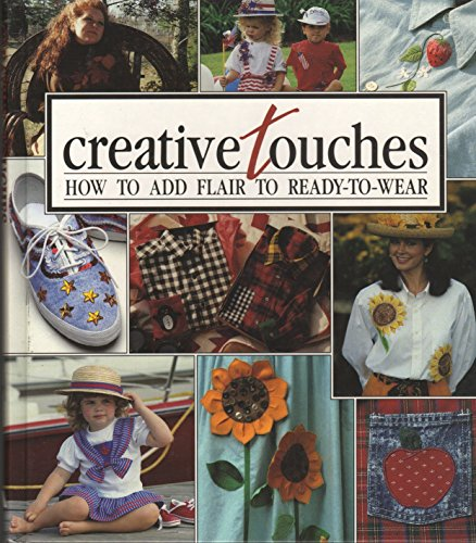 9780942237160: Creative Touches: How to Add Flair to Ready-to-Wear (Memories in the Making Series) (Sunset Craft Books)