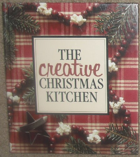 9780942237184: Creative Christmas Kitchen/21421 (Memories in the Making Series)