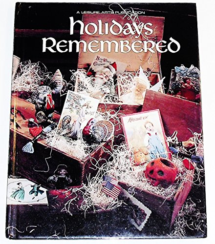 Holidays Remembered: Inc. Leisure Arts