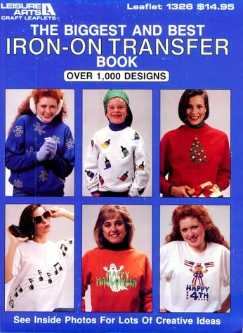9780942237290: The Biggest & Best Iron-On Transfer Book