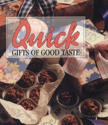 9780942237351: Quick Gifts of Good Taste (Memories in the Making Series)