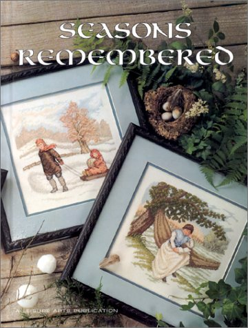Seasons Remembered (Leisure Arts Presents Christmas Remembered,: Leisure Arts Staff
