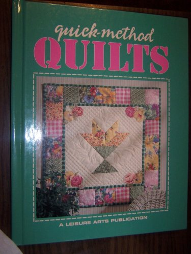 Quick-Method Quilts: Leisure Arts Staff
