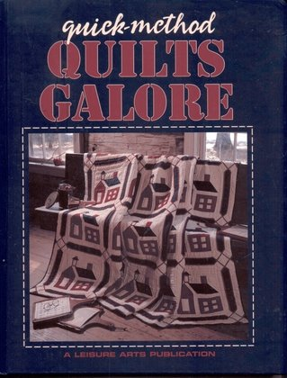 Quick-Method Quilts Galore: Leisure Arts, Inc.