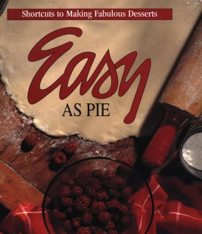 Easy as Pie: Shortcuts to Making Fabulous Desserts (Memories in the Making Series): Leisure Arts