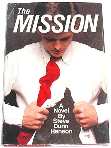 The mission: A novel: Hanson, Steve Dunn