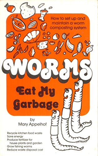 9780942256031: Worms Eat My Garbage: How to Set Up and Maintain a Worm Composting System