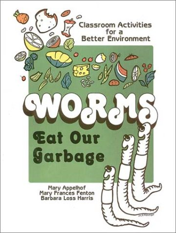 9780942256055: Worms Eat Our Garbage: Classroom Activities for a Better Environment