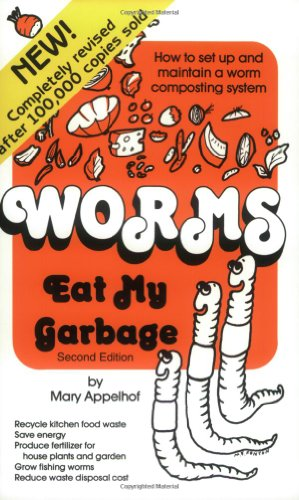 9780942256109: Worms Eat My Garbage: How to Set up and Maintain a Worm Composting System, Second Edition