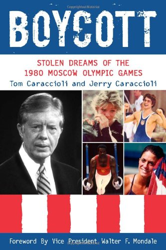 9780942257403: Boycott: Stolen Dreams of the 1980 Moscow Olympic Games