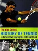 The Bud Collins History of Tennis: An Authoritative Encyclopedia and Record Book (Paperback): Bud ...