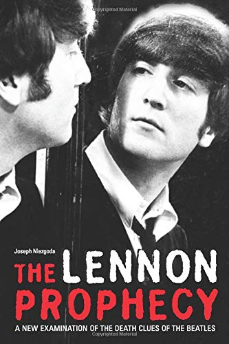 9780942257458: The Lennon Prophecy: A New Examination of the Death Clues of The Beatles