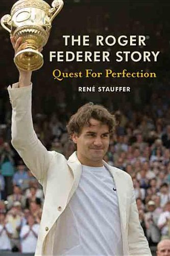 9780942257571: The Roger Federer Story: Quest for Perfection
