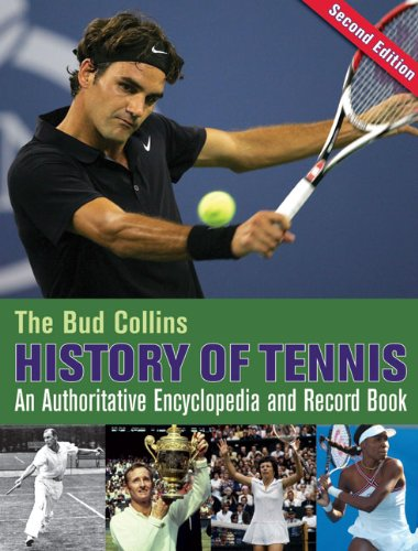 9780942257700: The Bud Collins History of Tennis: An Authoritative Encyclopedia and Record Book