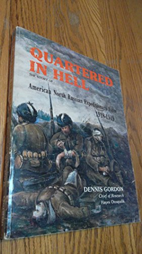 Quartered in Hell: The Story of the: Gordon, Dennis