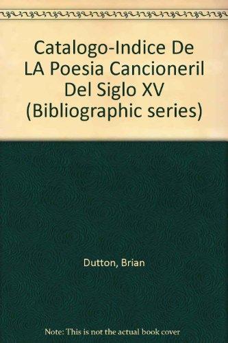 9780942260250: Catalogo-Indice De LA Poesia Cancioneril Del Siglo XV (Bibliographic series / Hispanic Seminary of Medieval Studies) (Spanish Edition)