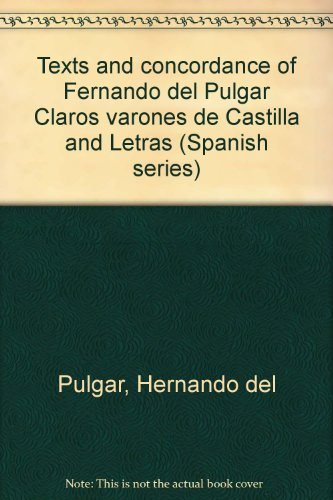 9780942260717: Texts and concordance of Fernando del Pulgar Claros varones de Castilla and Letras (Spanish series)