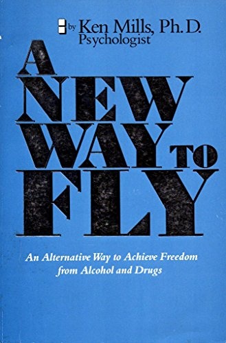9780942267006: New Way to Fly: An Alternative Way to Achieve Freedom from Alcohol and Drugs