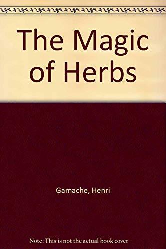 The Magic of Herbs: Gamache, Henri