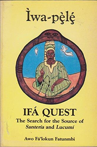 Iwa-Pele: Ifa Quest: The Search for the: Awo Fa'lokun Fatunmbi